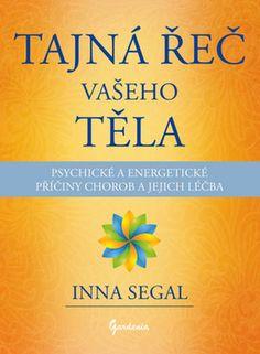 Tajná řeč vašeho těla Healing, Books, Fitness, Tela, Psychology, Libros, Book, Book Illustrations, Libri