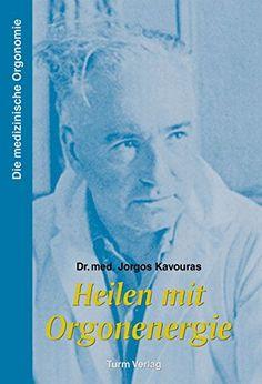 Heilen mit Orgonenergie: Die medizinische Orgonomie von Jorgos Kavouras http://www.amazon.de/dp/3799902716/ref=cm_sw_r_pi_dp_GL2exb148CV7G
