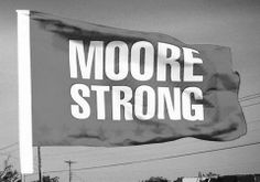 May 20, 2014 #MooreStrong