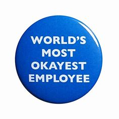 World's Most Okayest Employee Button Funny Pin Pinback Work Nerdy Geeky Pin Outerspacebacon Funny Work, First Video, Work Humor, Funny Pins, Nerdy, Buttons, World, Work Memes, The World