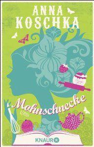Mohnschnecke, der neue Roman von Anna Koschka - muss ich UNBEDINGT haben!