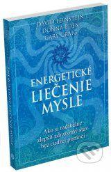 Energeticke liecenie mysle (David Feinstein, Donna Eden, Gary Craig)