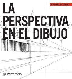 ISSUU - Academia de dibujo - La perspectiva en el dibujo de Parramón ediciones, s.a.