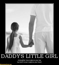 i love my little girl | DADDY'S LITTLE GIRL - A daughter may outgrow your lap but she'll never ...