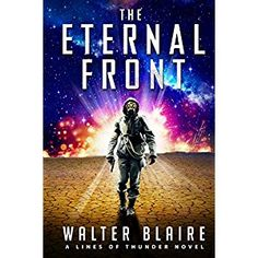 #BookReview of #TheEternalFront from #ReadersFavorite - https://readersfavorite.com/book-review/the-eternal-front  Reviewed by Arya Fomonyuy for Readers' Favorite  The Eternal Front by Walter Blaire is the novel for readers who are into conflict-driven plots and great settings. In this book, the conflict is raised with the stakes when the protagonist finds himself torn between destroying his own world to save it, or doing what follows his line of duty and losing everything. The reader is…