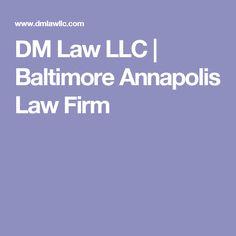 dm law llc baltimore annapolis law firm