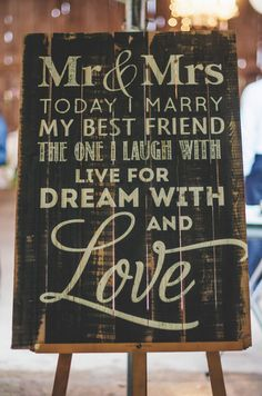 "Wedding sign idea - ""Today I marry my best friend, the one I laugh with, live…"
