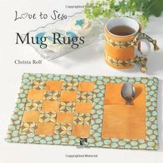 Mug Rugs (Love to Sew)  Christa Rolf