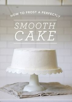 How To Frost A Perfectly Smooth Cake