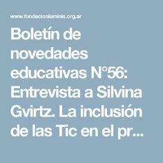 Boletín de novedades educativas N°56: Entrevista a Silvina Gvirtz. La inclusión de las Tic en el programa Conectar Igualdad. Balance, impactos y proyectos. - Fundación Luminis