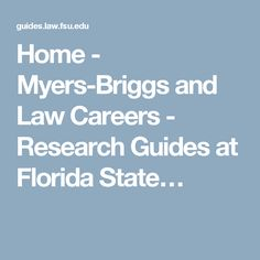 Myers-Briggs and Law Careers - Research Guides at Florida State…