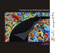 Costana in my Holotropic Dream. Art album with artworks by Edi Apostu Artworks, Art Pieces