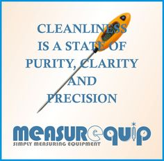 """""""Cleanliness is a State Of Purity, Clarity and Precision."""" #IndustrialMeasurement #MeasureringEquipment #Measurequip"""