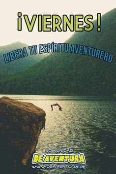 ¡#Viernes al fin! Sal de casa y libera ese espíritu aventurero que todos llevamos dentro. #DeAventura