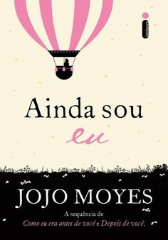 from the story Ainda Sou Eu - Jojo Moyes by KaahJackson (Kaah Jackson) with 45 reads. I Love Books, Good Books, Books To Read, My Books, This Book, Book Cover Design, Book Recommendations, Book Lists, Free Ebooks