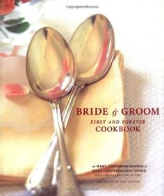Bride & Groom: First and Forever Cookbook by Mary Corpening Barber, http://www.amazon.com/dp/081183493X/ref=cm_sw_r_pi_dp_3MdRqb1B2007B