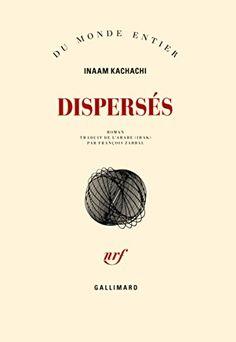 Dispersés de Inaam Kachachi https://www.amazon.fr/dp/2070147266/ref=cm_sw_r_pi_dp_x_k2qzybR3DEGJP