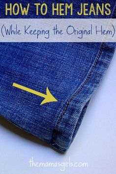 How to Hem Jeans (While Keeping the Original Hem)  Instructions with gook link