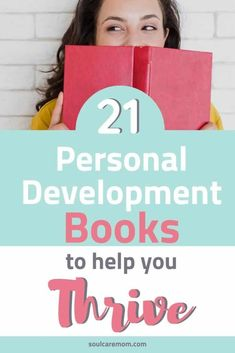 Discover 21 personal development books that will help you thrive as a mom.