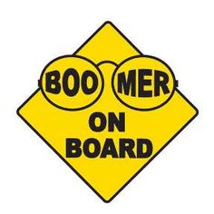 truck signs | Car Signs for Boomers - Geezer on Board
