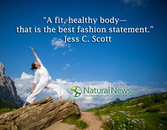 """A fit, healthy body -- that is the best fashion statement."" - Jess C. Scott http://www.naturalnews.com/Quote-A-Fit-Healthy-Body-Jess-C-Scott.html"