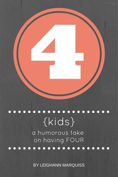 A humorous take on having four kids #motherhood #humor #momproblems