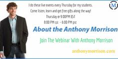 you will learn how to unleash the power of the internet and you will learn how to take your business to another level am webiner anthonymorrison