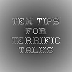Ten Tips for Terrific Talks