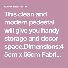 This clean and modern pedestal will give you handy storage and decor x Fabric Content:MDF Living Room Storage, Pedestal, Cleaning, Content, Space, Modern, Fabric, Decor, Floor Space