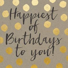 Birthday Quotes : Happiest Of Birthdays To You - Geburtstag - Happy Birthday Sister, Happy Birthday Images, Happy Birthday Greetings, Birthday Messages, It's Your Birthday, Birthday Wishes, Birthday Blessings, Birthday Humorous, Happy Birthday Vintage