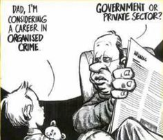 Government or Private Sector? ... all a crime to me ;-)