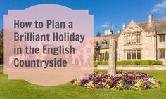 Want to plan a brilliant holiday in the English Countryside? Get the inside scoop on where to go what to do and where to stay. Then plan your family vacation at www.MyFamilyTrave...