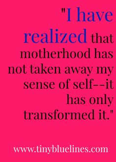 Motherhood doesn't have to take away our sense of self. Love this. <3
