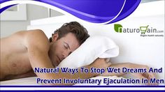 You can find more natural ways to stop wet dreams at http://www.naturogain.com/product/stop-nightfall/