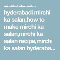 Hyderabadi Mirchi ka Salan/How to make Mirchi ka Salan Mirchi Ka Salan, Indian Veg Recipes, Hyderabad, How To Make, Food, Cookies, Indian Vegetarian Recipes, Crack Crackers, Essen