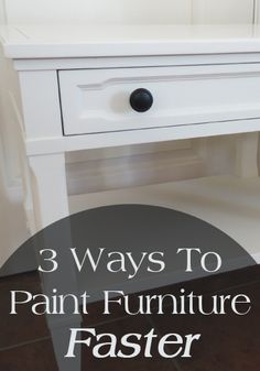 pSometimes painting a piece of furniture can be daunting because of the time it takes to set up, clean up, make a mess, etc. Its kind of a daunting project. But, there are a few things you can do to make the process go faster: 1. Use Spray Paint  /p