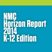NMC Horizon Report > 2014 K-12 Edition | The New Media Consortium, Preview report