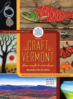 Rachel will be a vendor at the Vermont Hand Crafters, - Craft Vermont Show on November 20-22, 2015.