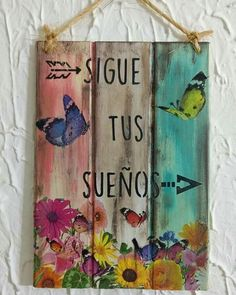 Para que te motives cada dia 😍♥️ . Decoupage Art, Decoupage Vintage, Pallet Art, How To Distress Wood, Wood Pallets, Painting On Wood, Wood Art, Wood Signs, Diy Gifts