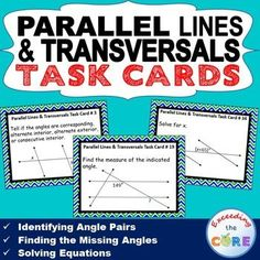 PARALLEL LINES CUT BY A TRANSVERSAL - Task Cards {40 Cards}  Topics included: ✔ Identifying Angle Pairs (Alternate Interior Angles, Alternate Exterior Angles, Same-Side Interior Angles, Same-Side Exterior Angles, Corresponding Angles, Vertical Angles) ✔ Finding the Missing Angle ✔ Solving an Equation Perfect for math assessments, math stations, math homework. 8th grade math common core 8.G.5