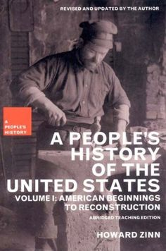 A People's History of the United States, Vol. 1: American Beginnings to Reconstruction, Teaching Edition by Howard Zinn, http://www.amazon.com/dp/1565847245/ref=cm_sw_r_pi_dp_UjRmrb07AD1XB