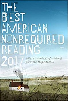 Buy The Best American Nonrequired Reading 2017 by 826 National, Sarah Vowell and Read this Book on Kobo's Free Apps. Discover Kobo's Vast Collection of Ebooks and Audiobooks Today - Over 4 Million Titles! Writing Lab, Expository Writing, Used Books, Books To Read, Houghton Mifflin Harcourt, American Series, Book Lists, Nonfiction, Audio Books