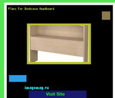 Plans For Bookcase Headboard 174251 - The Best Image Search