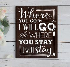 Where You Go I Will Go Wood Wedding Sign Wood Anniversary Sign Wood Bible Verse Art Ruth 1:16