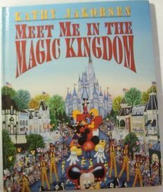 18 best disney reading material images on pinterest disney cruise meet me in the magic kingdom by kathy jakobsen book for young children fandeluxe Choice Image