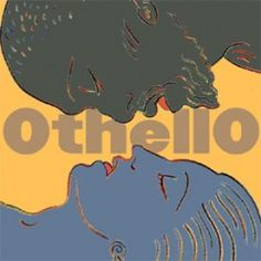 artwork for othello  -  William Shakespeare - a favorite play of mine