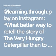 "@learning.through.play on Instagram: ""What better way to retell the story of The Very Hungry Caterpillar than to make a giant caterpillar? 🐛💚 A great way to engage with the book…"""