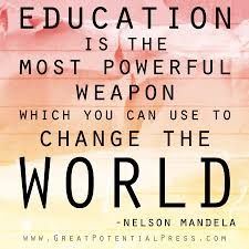 Nelson Mandela - Education is the most  powerful weapon which you can use to change the world. Inspiration for black children.