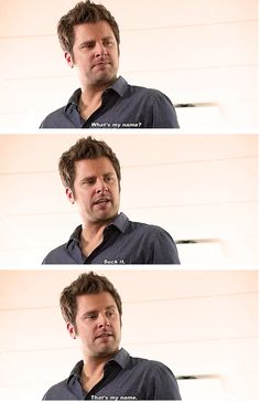 Shawn Spencer: What's my name? Suck it. That's my name. #psych
