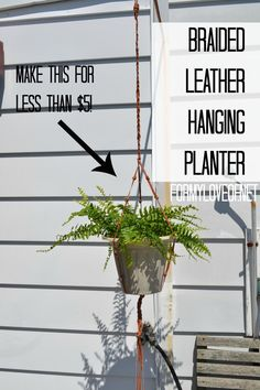 Make This Braided Leather Hanging Planter for Less Than $5!
